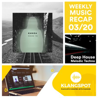 Weekly Music Recap 03_20_ Camea - Missing You (Deep House & Melodic Techno).jpg