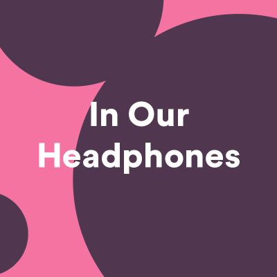 In Our Headphones: May 2021