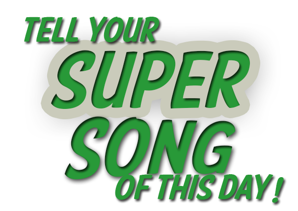 tell your super song of the day the spotify community